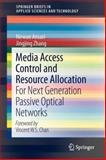 Media Access Control and Resource Allocation : For Next Generation Passive Optical Networks, Ansari, Nirwan and Zhang, Jingjing, 1461439388