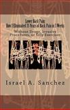 Lower Back Pain: How I Eliminated 35 Years of Back Pain in 3 Weeks, Israel Sanchez, 1470109387