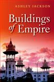 Buildings of Empire, Jackson, Ashley, 0199589380