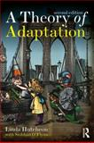 A Theory of Adaptation, Linda Hutcheon, 0415539382