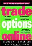 Trade Options Online, George A. Fontanills, 0471359386