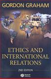 Ethics and International Relations, Graham, Gordon, 1405159383