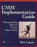 CMM Implementation Guide : Choreographing Software Process Improvement, Caputo, Kim, 0201379384