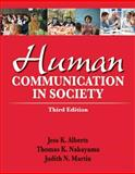 Human Communication in Society, Alberts, Jess K. and Nakayama, Thomas K., 0205029388