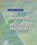 Basic Mathematics for the Health-Related Professions, Doucette, Lorraine J., 0721679382