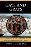 Gays and Grays : The Story of the Inclusion of the Gay Community at Most Holy Redeemer Catholic Parish in San Francisco, Godfrey, Donal, 0739119389