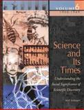 Science and Its Times : Understanding the Social Significance of Scientific Discovery 700-1450, Thomson Gale Staff, 0787639389