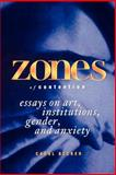 Zones of Contention : Essays on Art, Institutions, Gender, and Anxiety, Carol Becker, 0791429385