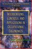 Interventions, Controls, and Applications in Occupational Ergonomics, Vanessa L. Fong, Rachel Murphy, 0849319382