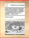 A New Method of Learning with Greater Facility the Greek Tongue, Claude Lancelot, 1170669387