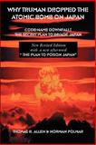 Why Truman Dropped the Atomic Bomb on Japan : The Secret Plan to Invade Japan, Allen, Thomas B., 1931839387