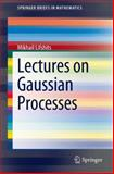 Lectures on Gaussian Processes, Lifshits, Mikhail, 3642249388