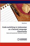 Code-Switching in Indonesian As a Second Language Classrooms, Nelly Martin, 3843389381