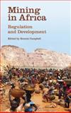 Mining in Africa : Regulation and Development, , 074532939X