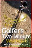 The Golfer's Two-Minute Workout, Sisco, Peter N. and Little, John R., 0809229390