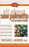 All about Saw Palmetto, Michael Janson, 0895299399