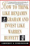How to Think Like Benjamin Graham and Invest Like Warren Buffett 9780071409391