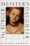 The Burghermeisters Daughter : Scandal in a Sixteenth-Century German Town, Ozment, Steven, 031213939X