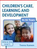 Children's Care, Learning and Development for NVQ and SVQ Level 3, Kamen, Teena, 0340929391