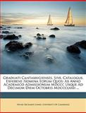 Graduati Cantabrigienses, Sive, Catalogus, Exhibens Nomina Eorum Quos, Henry Richards Luard, 1147879397