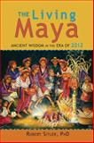 The Living Maya, Robert Sitler, 1556439393