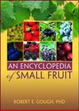 An Encyclopedia of Small Fruit, Gough, Bob, 156022939X