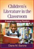 Children's Literature in the Classroom : Engaging Lifelong Readers, Barone, Diane M., 1606239392