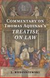 Commentary on Thomas Aquinas's Treatise on Law, Budziszewski, J., 1107029392