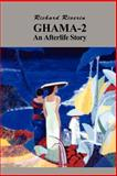 Ghama-2, an Afterlife Story, Richard Riverin, 1403349398