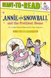 Annie and Snowball and the Prettiest House, Cynthia Rylant, 1416909397