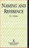 Naming and Reference, R. J. Nelson, 0415009391