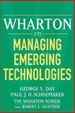 Wharton on Managing Emerging Technologies