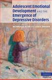 Adolescent Emotional Development and the Emergence of Depressive Disorders, Nicholas B. Allen, Lisa B. Sheeber, 0521869390