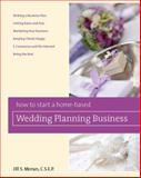 How to Start a Home-Based Wedding Planning Business, Jill Moran, 0762749393