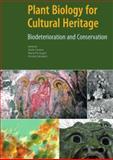 Plant Biology for Cultural Heritage, Giulia Caneva and Maria Pia Nugari, 0892369396