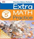 Extra Math Practice: Fifth Grade, Dorling Kindersley Publishing Staff, 1465409394
