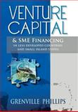 Venture Capital and Sme Financing, Grenville Phillips, 1469159392