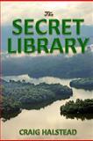 The Secret Library, Craig Halstead, 1478209399