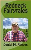Redneck Fairytales, Daniel Reeves, 149534939X