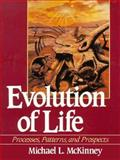 Evolution of Life : Processes, Patterns and Prospects, McKinney, Michael L., 0132929392