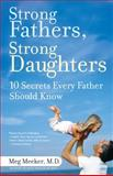 Strong Fathers, Strong Daughters, Meg Meeker, 0345499395