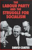 The Labour Party and the Struggle for Socialism, Coates, David, 0521099390