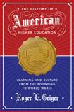 History of American Higher Education, Geiger, Roger, 0691149399