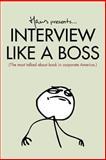 Interview Like a Boss, Hans Van Nas, 0692209395
