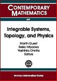 Integrable Systems, Topology, and Physics, , 0821829394