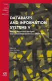 Databases and Information Systems V : Selected Papers from the Eighth International Baltic Conference, DB and IS 2008 - Volume 187 Frontiers in Artificial Intelligence and Applications, H.M. Haav, 1586039393