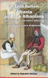Albania and the Albanians : Selected Articles and Letters, 1903-1944, Durham, M. Edith, 1850439397