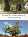 Ancient Trees in the Landscape : Norfolk's Arboreal Heritage, Barnes, Gerry and Williamson, Tom, 1905119399