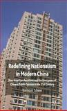 Redefining Nationalism in Modern China : Sino-American Relations and the Emergence of Chinese Public Opinion in the 21st Century, Shen, Simon, 023054939X