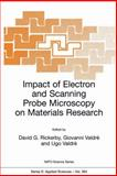 Impact of Electron and Scanning Probe Microscopy on Materials Research, Rickerby, David G. and Valdrae, Giovanni, 0792359399